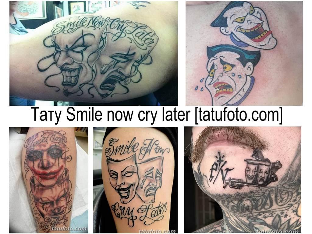 Значение тату Smile now cry later - коллекция фото примеров готовых рисунков татуировки